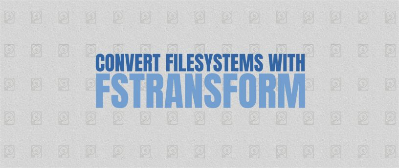 使用 Fstransform 转换文件系统