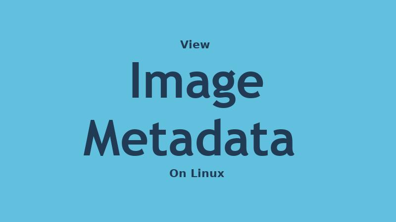 如何在Linux上查看图像元数据